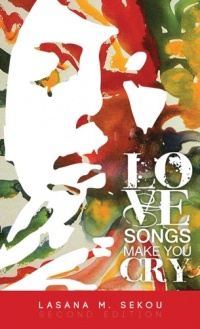 Tell Me Again,  Lasana M. Sekou's Love Songs Make You Cry - Second Edition